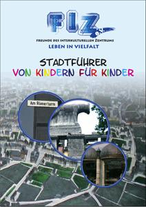FIZ e.V. Stadtführer von Kindern für Kinder - Auf den Spuren der Zuwanderung in Köln